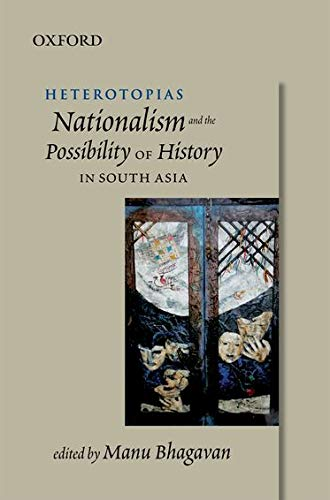 9780198066927: Heterotopias: Nationalism and the Possibility of History in South Asia