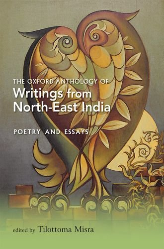 9780198067498: The Oxford Anthology of Writings from North-East India: Volume II: Poetry and Essays