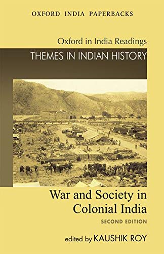9780198068310: War and Society in Colonial India (Oxford in India Readings. Themes in Indian History)