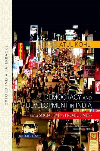 9780198068471: Democracy and Development in India: From Socialism to Pro-Business