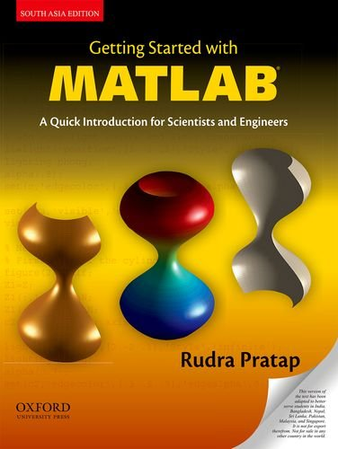 Getting Started with MATLAB: A Quick Introduction: Rudra Pratap