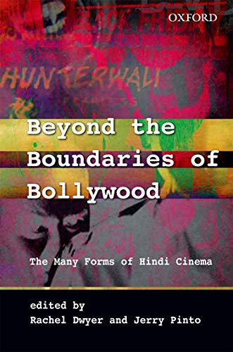 9780198069263: Beyond the Boundaries of Bollywood: The Many Forms of Hindi Cinema (South Asian Cinema)