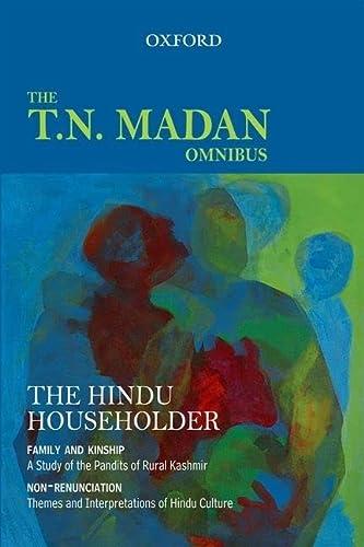9780198069409: T.N. Madan Omnibus The Hindu Householder