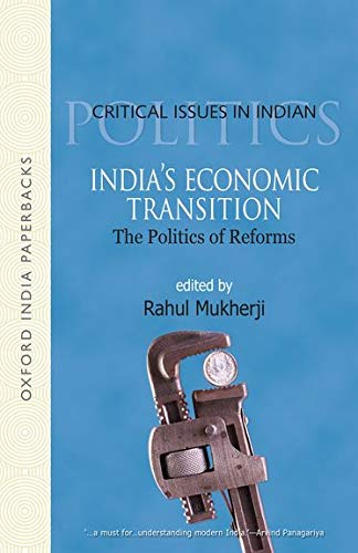 9780198069676: India's Economic Transition: The Politics of Reforms (Critical Issues in Indian Politics)