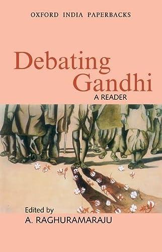Debating Ghandi: Raghuramaraju, A.