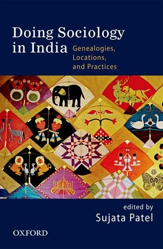 Doing Sociology in India: Genealogies, Locations, and Practices: Sujata Patel