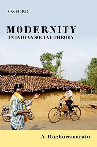 Modernity in Indian Social Theory: Raghuramaraju, A