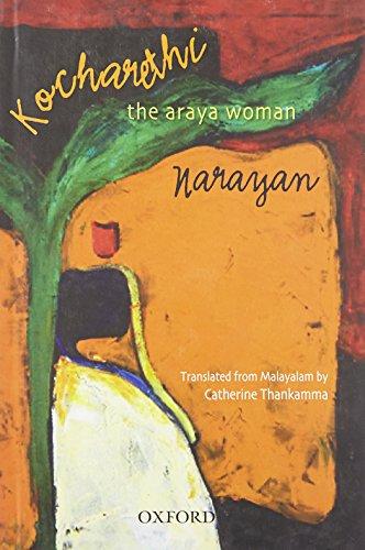 Kocharethi : The Araya Woman: Narayan. Translated by Catherine Thankamma