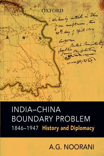 India-China Boundary Problem, 1846-1947: History and Diplomacy: A.G. Noorani