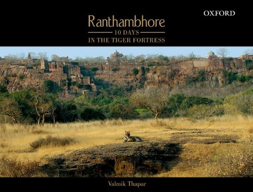 9780198070917: Ranthambhore: 10 Days in the Tiger Fortress