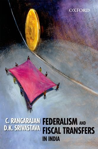 Federalism and Fiscal Transfers In India: C. Rangarajan &