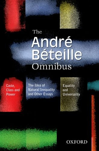 The Andre Beteille Omnibus: Comprising Caste, Class and Power, 2/e; Idea of Natural Inequality...