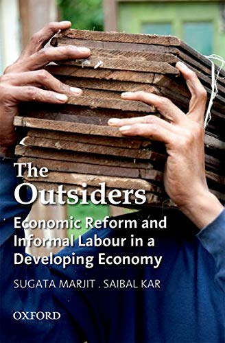 The Outsiders: Economic Reform and Informal Labour: Marjit, Sugata; Kar,