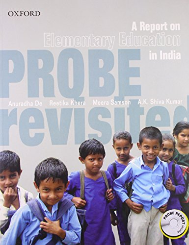 Probe Revisited: A Report on Elementary Education: De, Anuradha, Khera,