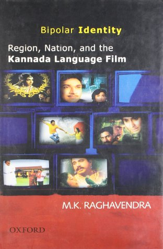 Bipolar Identity: Region, Nation, and the Kannada: M.K. Raghavendra