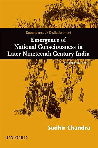 Dependence and Disillusionment: Emergence of National Consciousness in Later Nineteenth Century ...
