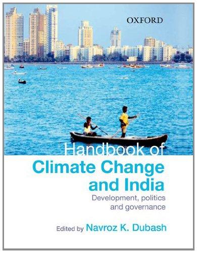 Handbook of Climate Change and India: Development, Politics and Governance: (Ed.)Navroz K.Dubash