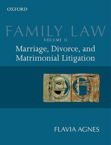 Family Law : Vol. II. Marriage Divorce and Matrimonial Litigation: Flavia Agnes