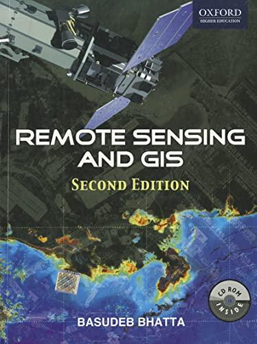 Remote Sensing and GIS (Paperback): Basudeb Bhatta