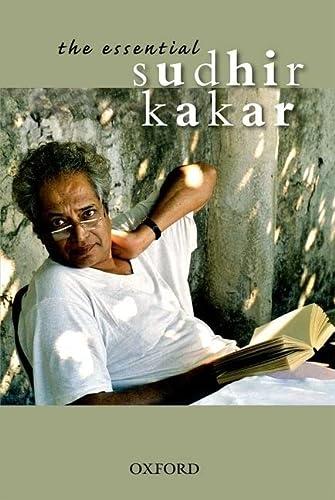 The Essential Sudhir Kakar: Sudhir Kakar