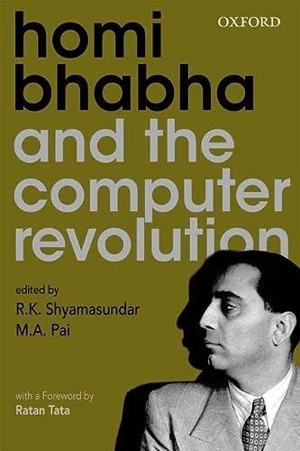 Homi Bhabha and the Computer Revolution: R.K. Shyamasundar, M.A.