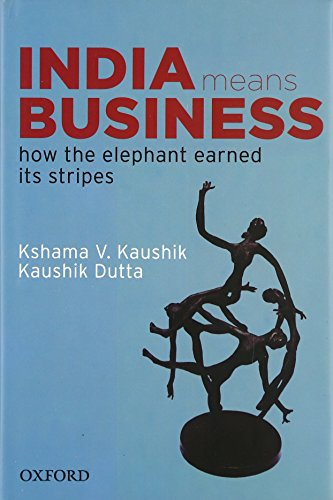 9780198072614: India Means Business: How the Elephant Earned its Stripes