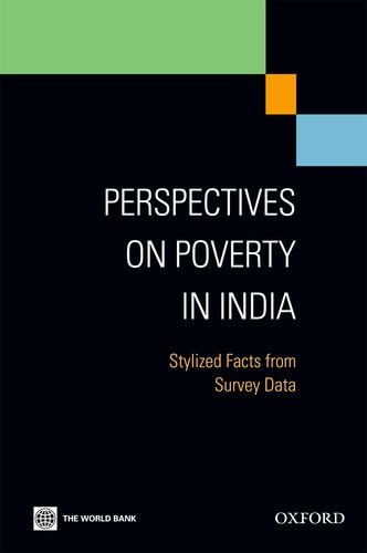 Perspectives on Poverty in India: Stylized Facts from Survey Data: The World Bank