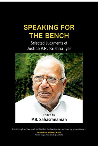 Speaking for the Bench: Selected Judgements of Justice V.R. Krishna Iyer: P.B. Sahasranaman (Ed.)