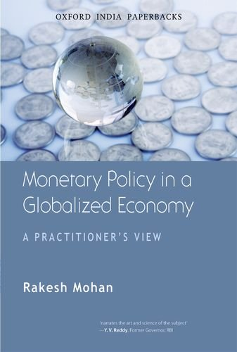 9780198074939: Monetary Policy in a Globalized Economy: A Practitioner's View