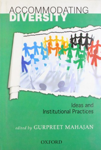 9780198075035: Accommodating Diversity: Ideas and Institutional Practices