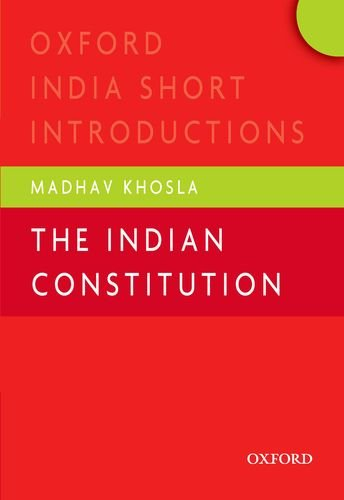 The Indian Constitution (Oxford India Short Introductions): Madhav Khosla