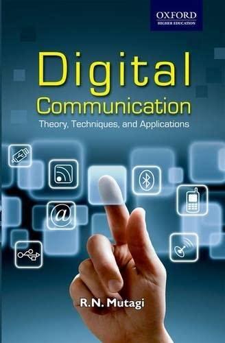 Digital Communication Theory Techniques And Applications: R.N. Mutagi