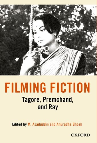 9780198075936: Filming Fiction: Tagore, Premchand, and Ray