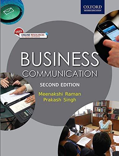 Business Communication, (Second Edition): Meenakshi Raman,Prakash Singh