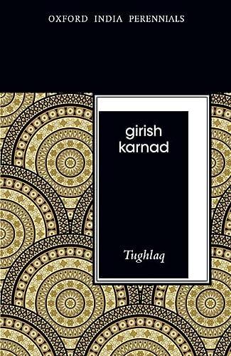 9780198077138: Tughlaq, Second Edition (Oxford India Perennials Series)