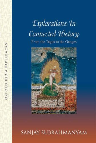 9780198077169: From Tagus to the Ganges: Explorations in Connected History (Oxford India Paperbacks)