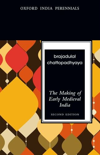9780198077251: The Making of Early Medieval India (Oxford India Perennials)