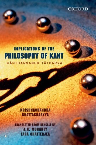 9780198077336: Implications of Kant's Philosophy: Kantadarsaner Tatparyya