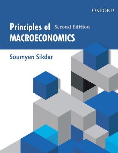 Principles of Macroeconomics, Second Edition: Sikdar, Soumyen