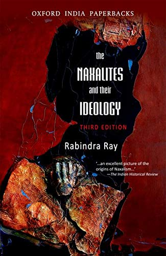 9780198077381: The Naxalities and Their Ideology, third edition (Oxford India Paperbacks)