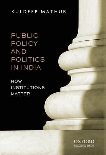 9780198077596: Public Policy and Politics in India How Institutions Matter