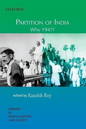 Partition Of India : Why 1947: Kaushik Roy