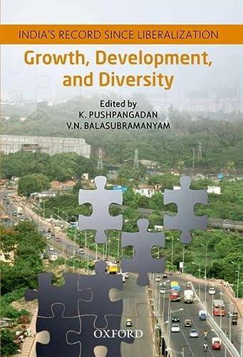Growth Development And Diversity: India's Record Since: K. Pushpangadan and