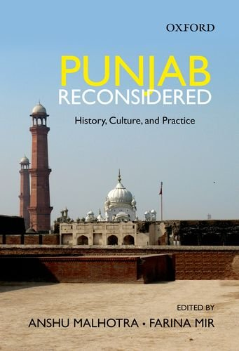 Punjab Reconsidered: History, Culture, and Practice: Malhotra, Anshu
