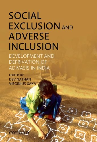 Social Exclusion and Adverse Inclusion: Development and: Edited by Dev