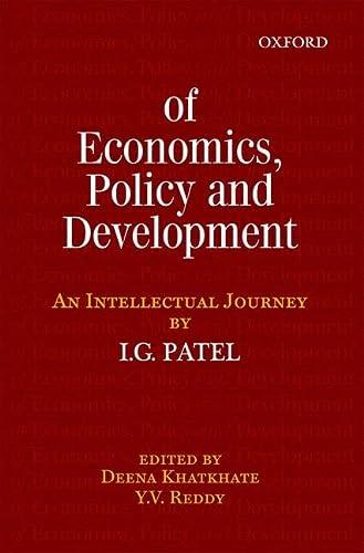 Of Economics, Policy, and Development: An Intellectual: Khatkhate, Deena; Reddy,