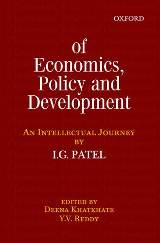 9780198078982: Of Economics, Policy, and Development: An Intellectual Journey: Collected Essays of I.G. Patel