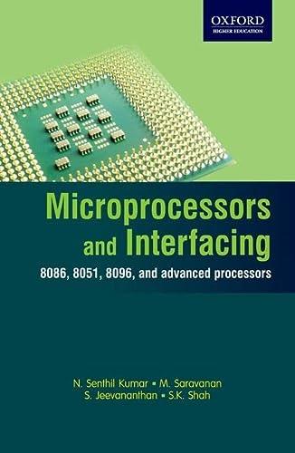 Microprocessors and Interfacing: 8086, 8051, 8096, and: M. Saravanan,N. Senthil