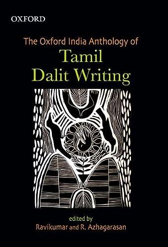 9780198079385: The Oxford India Anthology of Tamil Dalit Writing
