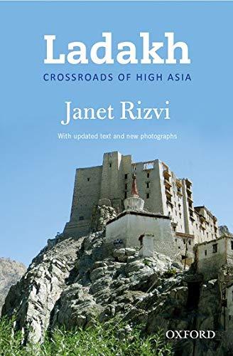 Ladakh: Crossroads of High Asia: Janet Rizvi